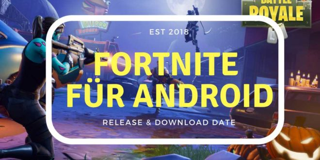 Fortnite für Android – Download relaese