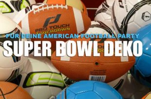 Im Trend: Super Bowl Deko für die American Football Party